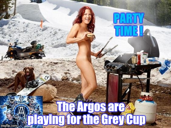 Canada's equivalent of the Super Bowl , eh | The Argos are playing for the Grey Cup | image tagged in nsfw,meanwhile in canada,football,championship | made w/ Imgflip meme maker