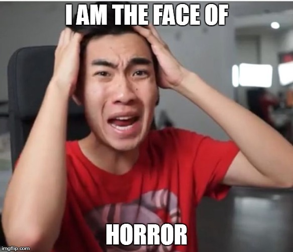 ricegum | I AM THE FACE OF HORROR | image tagged in ricegum | made w/ Imgflip meme maker