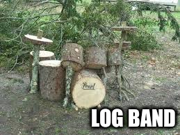 LOG BAND | made w/ Imgflip meme maker