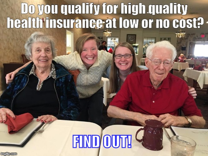 health insurance | Do you qualify for high quality health insurance at low or no cost? FIND OUT! | image tagged in healthcare | made w/ Imgflip meme maker