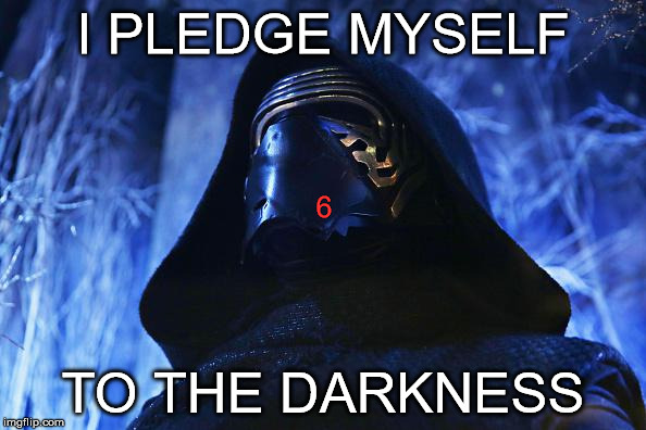 I PLEDGE MYSELF TO THE DARKNESS 6 | image tagged in darkness | made w/ Imgflip meme maker