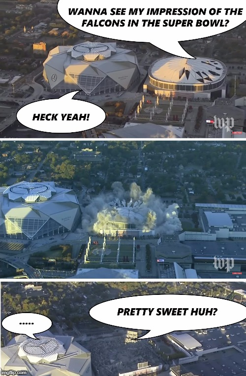 Georgia Dome Falcons Impression  | image tagged in atlanta falcons,georgia dome,mercedes benz stadium,new orleans saints,who dat,nfl | made w/ Imgflip meme maker