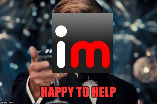Leonardo Dicaprio Cheers Meme | HAPPY TO HELP | image tagged in memes,leonardo dicaprio cheers | made w/ Imgflip meme maker