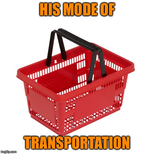 HIS MODE OF TRANSPORTATION | made w/ Imgflip meme maker