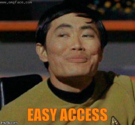 Sulu knows what you're talking about,,, | EASY ACCESS | image tagged in sulu knows what you're talking about | made w/ Imgflip meme maker