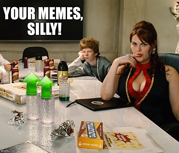 YOUR MEMES, SILLY! | made w/ Imgflip meme maker