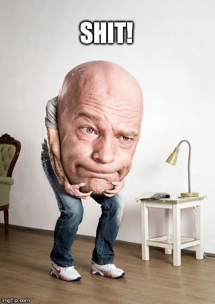 Bowling Ball Head Man | SHIT! | image tagged in bowling ball head man | made w/ Imgflip meme maker