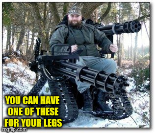 YOU CAN HAVE ONE OF THESE FOR YOUR LEGS | made w/ Imgflip meme maker