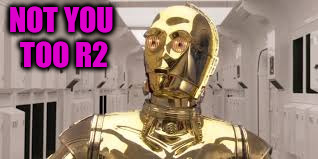 NOT YOU TOO R2 | made w/ Imgflip meme maker