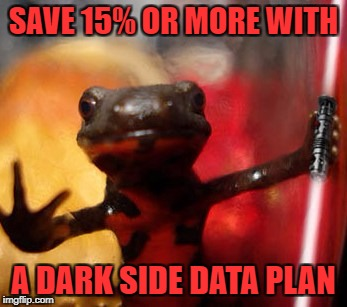 SAVE 15% OR MORE WITH A DARK SIDE DATA PLAN | made w/ Imgflip meme maker