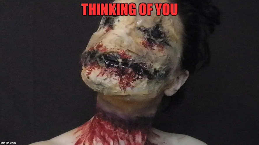 4u | THINKING OF YOU | image tagged in thinking of you,run for your life,go to hell | made w/ Imgflip meme maker