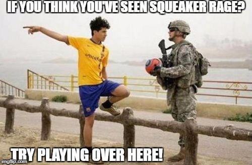 Fifa E Call Of Duty | IF YOU THINK YOU'VE SEEN SQUEAKER RAGE? TRY PLAYING OVER HERE! | image tagged in memes,fifa e call of duty | made w/ Imgflip meme maker