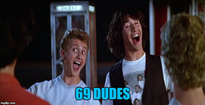 69 DUDES | made w/ Imgflip meme maker