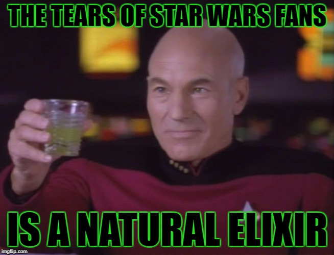 THE TEARS OF STAR WARS FANS IS A NATURAL ELIXIR | made w/ Imgflip meme maker