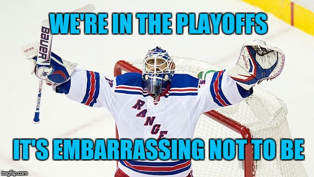 Henrik Lundquist | WE'RE IN THE PLAYOFFS IT'S EMBARRASSING NOT TO BE | image tagged in henrik lundquist | made w/ Imgflip meme maker