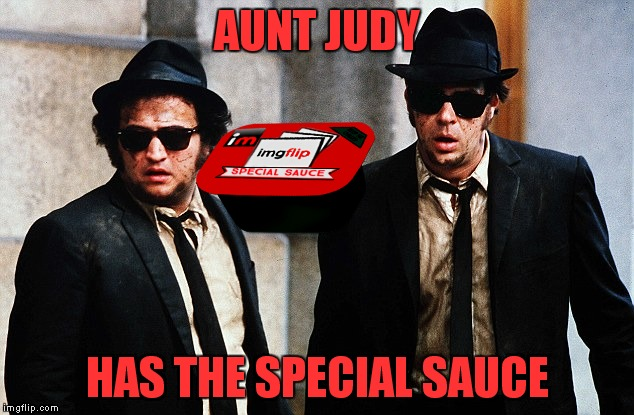 AUNT JUDY HAS THE SPECIAL SAUCE | made w/ Imgflip meme maker