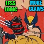 LESS LOGIC MORE CLAWS | made w/ Imgflip meme maker