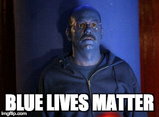 Blue men's lives matter | BLUE LIVES MATTER | image tagged in tobias_funke,arrested development,blue lives matter | made w/ Imgflip meme maker