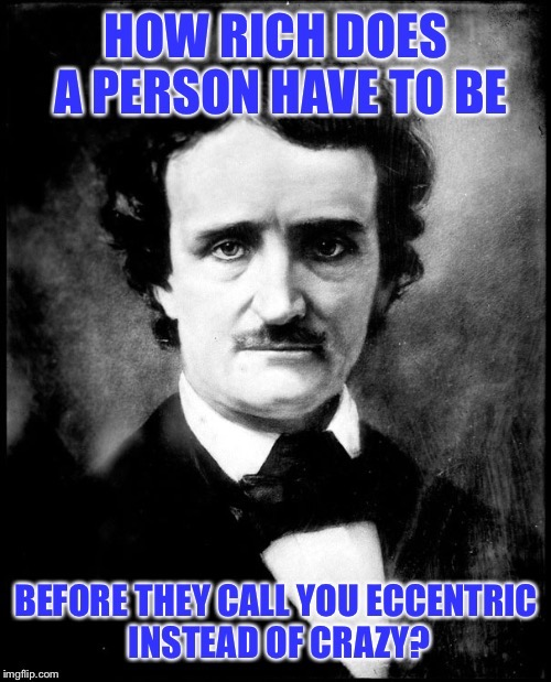 A Fine Line Indeed | . | image tagged in edgar allan poe,philosoraptor,crazy | made w/ Imgflip meme maker
