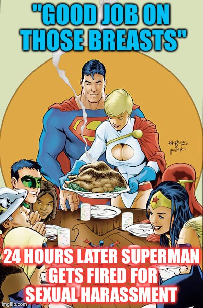 """GOOD JOB ON THOSE BREASTS"" 24 HOURS LATER SUPERMAN GETS FIRED FOR SEXUAL HARASSMENT 