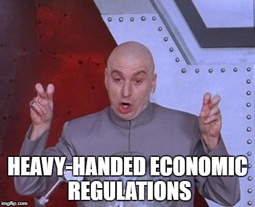 Dr Evil Laser Meme | HEAVY-HANDED ECONOMIC REGULATIONS | image tagged in memes,dr evil laser | made w/ Imgflip meme maker