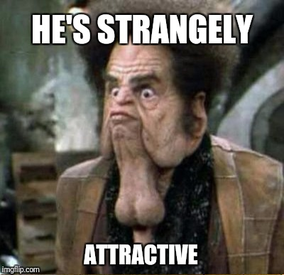 HE'S STRANGELY ATTRACTIVE | made w/ Imgflip meme maker