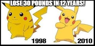 then now pikachu | LOSE 30 POUNDS IN 12 YEARS! | image tagged in then now pikachu | made w/ Imgflip meme maker