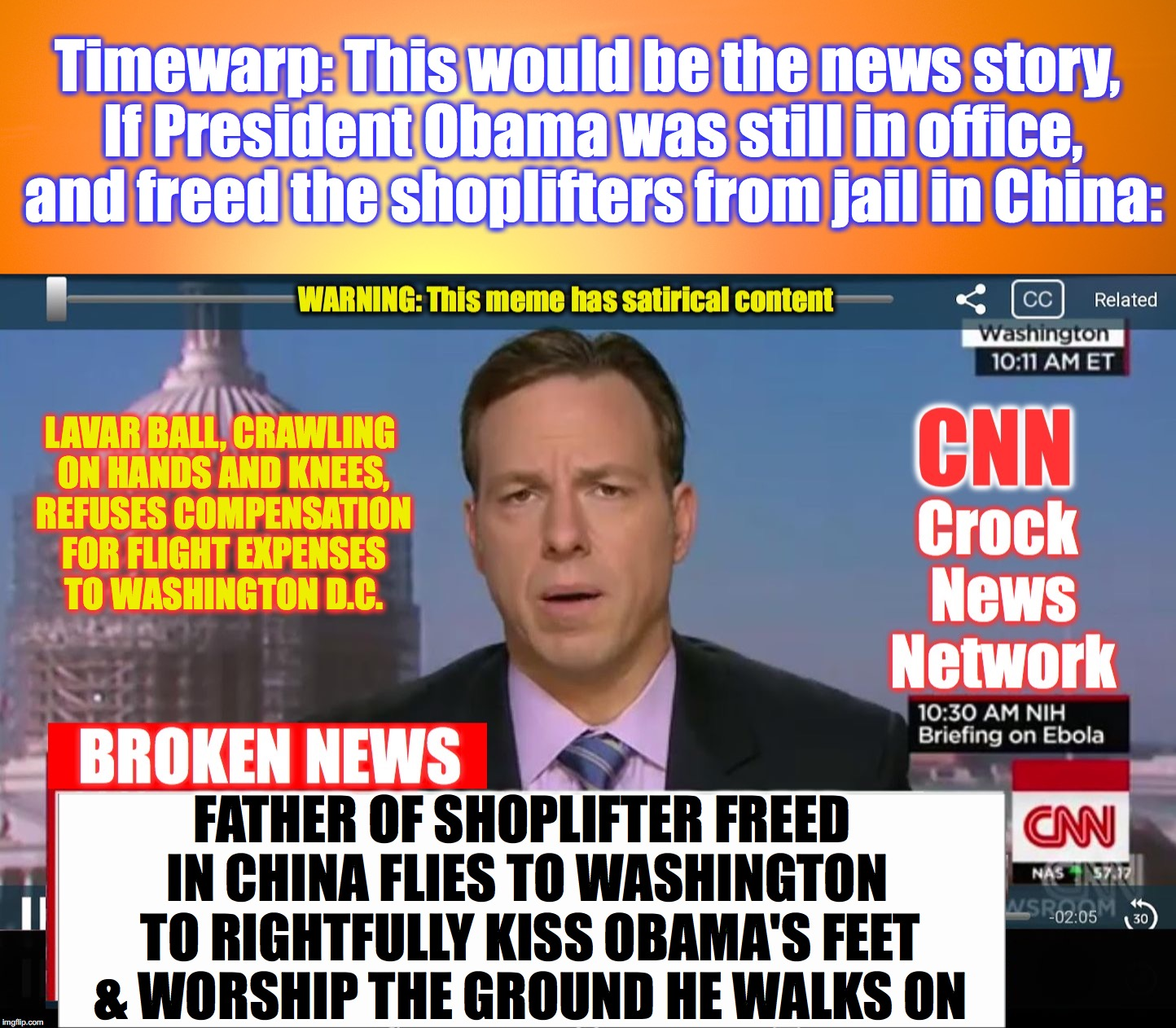 I think I could fairly safely bet on this one.... | Timewarp: This would be the news story, If President Obama was still in office, and freed the shoplifters from jail in China: TO RIGHTFULLY  | image tagged in time warp,cnn crock news network,china | made w/ Imgflip meme maker