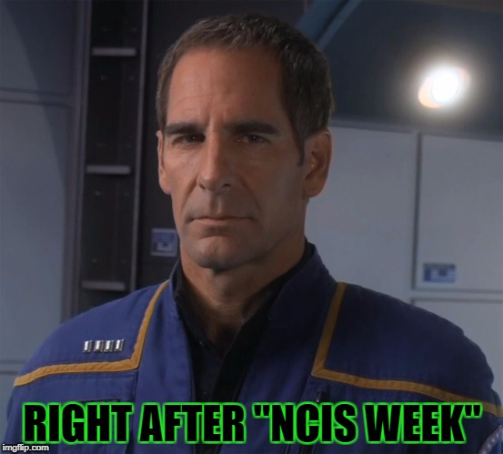 "RIGHT AFTER ""NCIS WEEK"" 