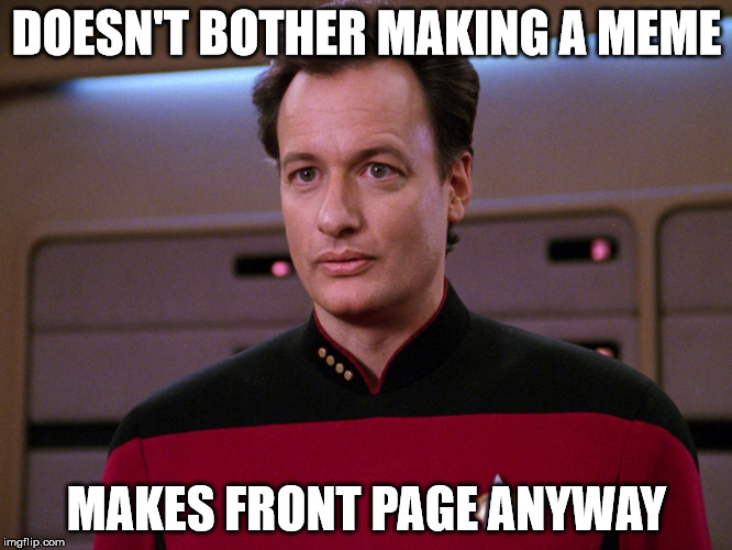 The advantages of being Q | DOESN'T BOTHER MAKING A MEME MAKES FRONT PAGE ANYWAY | image tagged in star trek week,memes | made w/ Imgflip meme maker