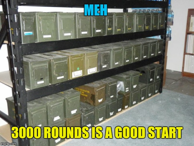 MEH 3000 ROUNDS IS A GOOD START | made w/ Imgflip meme maker