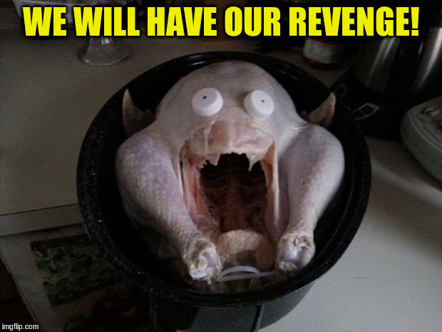 WE WILL HAVE OUR REVENGE! | made w/ Imgflip meme maker