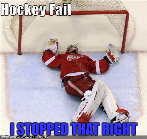 Hockey Fail | I STOPPED THAT RIGHT | image tagged in hockey fail | made w/ Imgflip meme maker