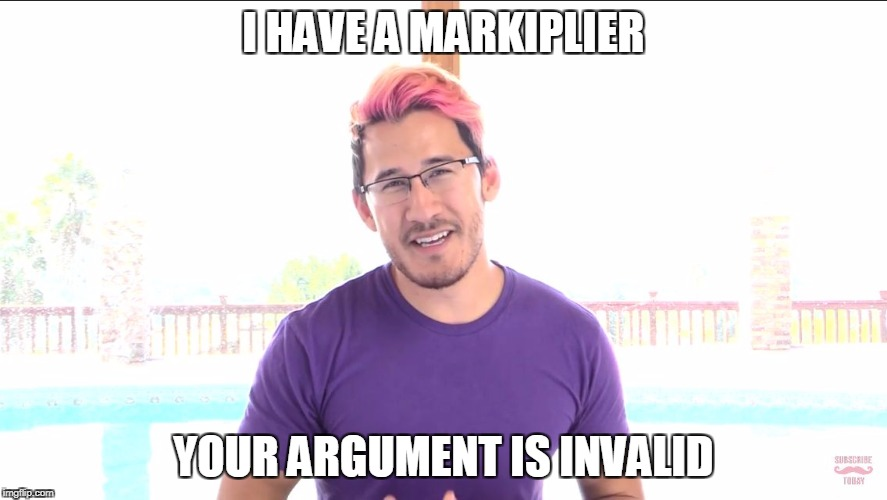 Obviously (-_-) | I HAVE A MARKIPLIER YOUR ARGUMENT IS INVALID | image tagged in markiplier smiling,your argument is invalid,memes,markiplier | made w/ Imgflip meme maker