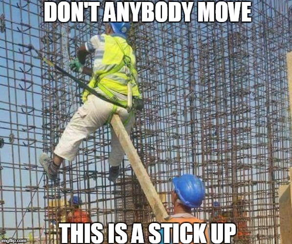 DON'T ANYBODY MOVE THIS IS A STICK UP | image tagged in ouch | made w/ Imgflip meme maker