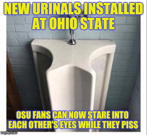 NEW URINALS INSTALLED AT OHIO STATE OSU FANS CAN NOW STARE INTO EACH OTHER'S EYES WHILE THEY PISS | image tagged in gay urinal | made w/ Imgflip meme maker