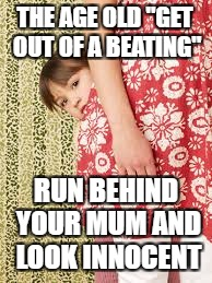 "The tactic that never failed | THE AGE OLD ""GET OUT OF A BEATING"" RUN BEHIND YOUR MUM AND LOOK INNOCENT 