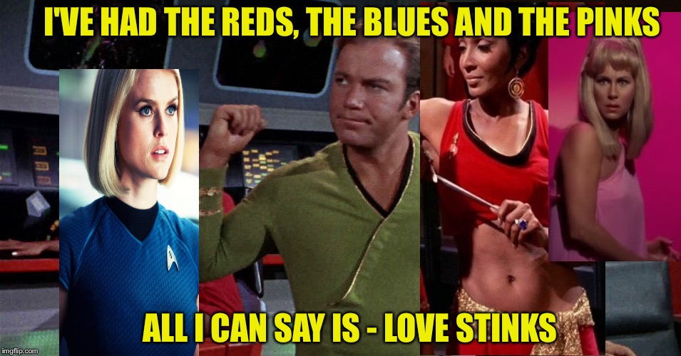 I'VE HAD THE REDS, THE BLUES AND THE PINKS ALL I CAN SAY IS - LOVE STINKS | made w/ Imgflip meme maker