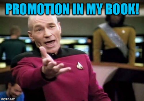 Picard Wtf Meme | PROMOTION IN MY BOOK! | image tagged in memes,picard wtf | made w/ Imgflip meme maker