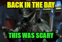 We find it funny now! : Star trek week- | BACK IN THE DAY THIS WAS SCARY | image tagged in funny,memes,star trek week | made w/ Imgflip meme maker