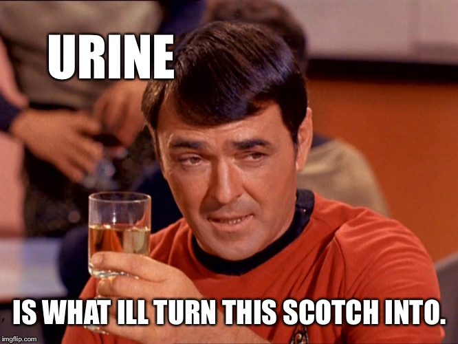 To the pissers | URINE IS WHAT ILL TURN THIS SCOTCH INTO. | image tagged in drunk scott,scotty is really drunk tonite | made w/ Imgflip meme maker