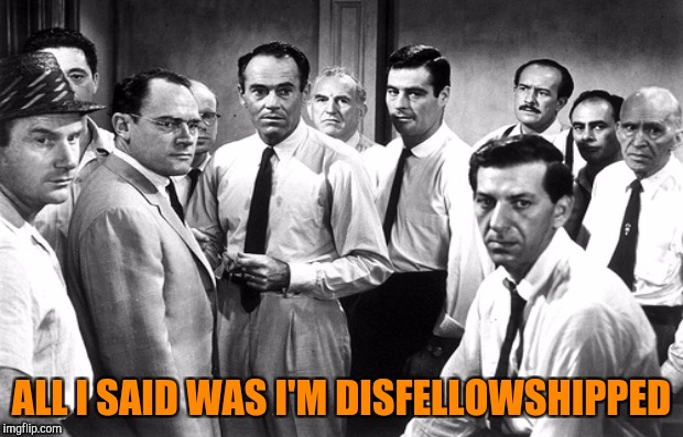 ALL I SAID WAS I'M DISFELLOWSHIPPED | made w/ Imgflip meme maker