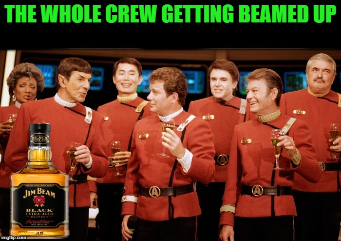 Star Trek Week! A coollew, Tombstone1881 & brandi_jackson event! Nov 20th to the 27th   | THE WHOLE CREW GETTING BEAMED UP | image tagged in star trek | made w/ Imgflip meme maker