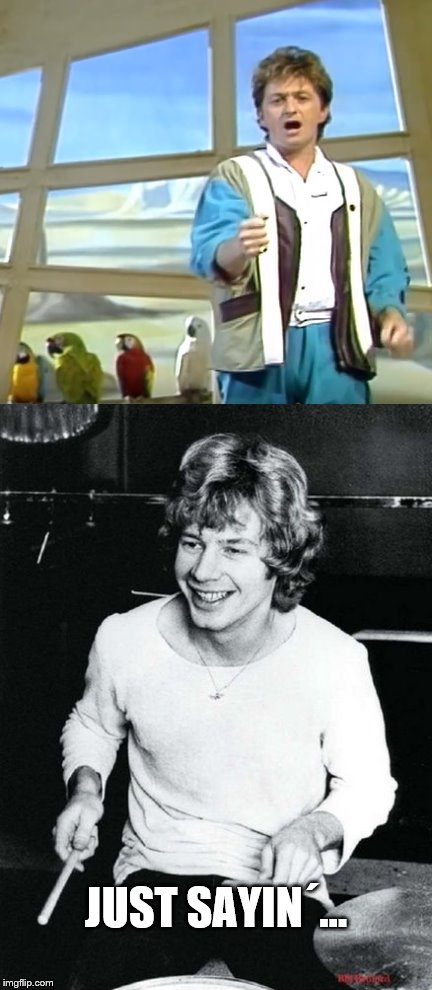 Just sayin´... | JUST SAYIN´... | image tagged in yes,bill bruford,owner of a lonely heart | made w/ Imgflip meme maker