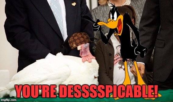 YOU'RE DESSSSPICABLE! | made w/ Imgflip meme maker
