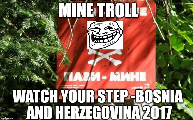 MINE TROLL WATCH YOUR STEP -BOSNIA AND HERZEGOVINA 2017 | image tagged in landmine,watch your step,memes,troll face | made w/ Imgflip meme maker