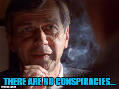 THERE ARE NO CONSPIRACIES... | made w/ Imgflip meme maker