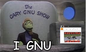 gnu | I  GNU | image tagged in gnu | made w/ Imgflip meme maker