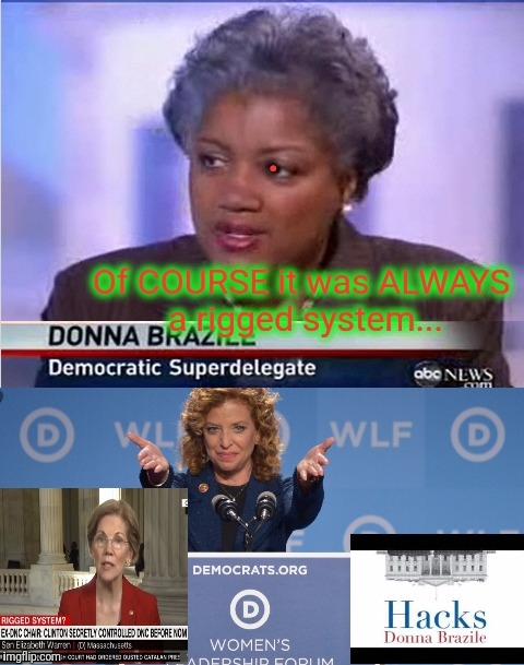 . Of COURSE it was ALWAYS a rigged system... | made w/ Imgflip meme maker