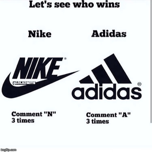 image tagged in nike,adidas | made w/ Imgflip meme maker